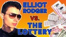 Elliot Rodger VS The Lottery