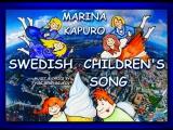 MARINA KAPURO - Swedish Children's Song