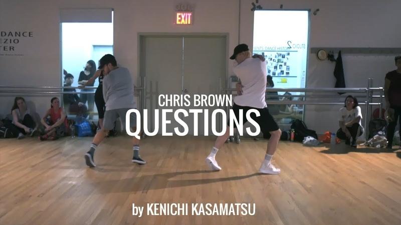 QUESTIONS - Chris Brown | Choreography by Kenichi Kasamatsu