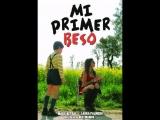 Мой первый поцелуй _ Mi primer beso (2014) Испания