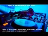 deep jackin house mix 2017