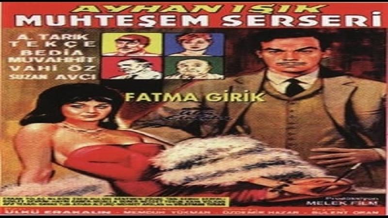 Muhteşem Serseri -Ülkü Erakalin -1964 - Ayhan Isik, Fatma Girik, Süleyman Turan