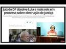 Juiz de Brasília Inocenta Lula, Delcídio é um grande farsante!