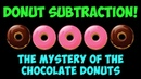 Subtraction Song- The Mystery of the Chocolate Donuts