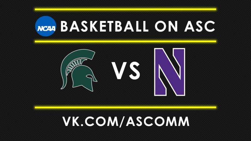 NCAAM Michigan State VS Northwestern