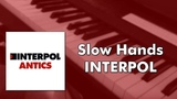 Interpol - Slow Hands (piano cover)