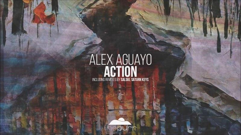 Alex Aguayo - Action (Original Mix)