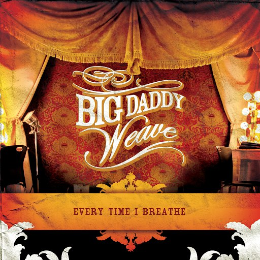 Big Daddy Weave альбом Every Time I Breathe