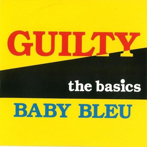 The Basics альбом Guilty / Baby Bleu