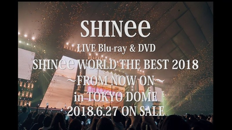 SHINee - LIVE Blu-ray/DVD「SHINee WORLD THE BEST 2018~FROM NOW ON~ in TOKYO DOME」Teaser