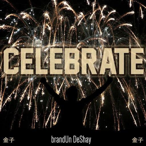 BrandUn Deshay альбом Celebrate