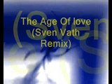The Age Of love - The Age Of love (Sven Vath Remix)