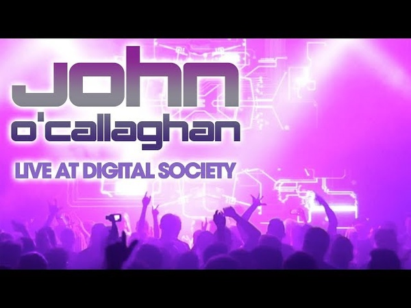 John O'Callaghan Live HD video set Digital Society Leeds May 27 2018