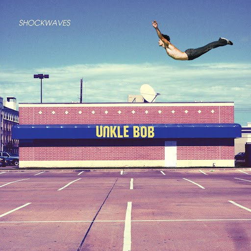 Unkle Bob альбом Shockwaves