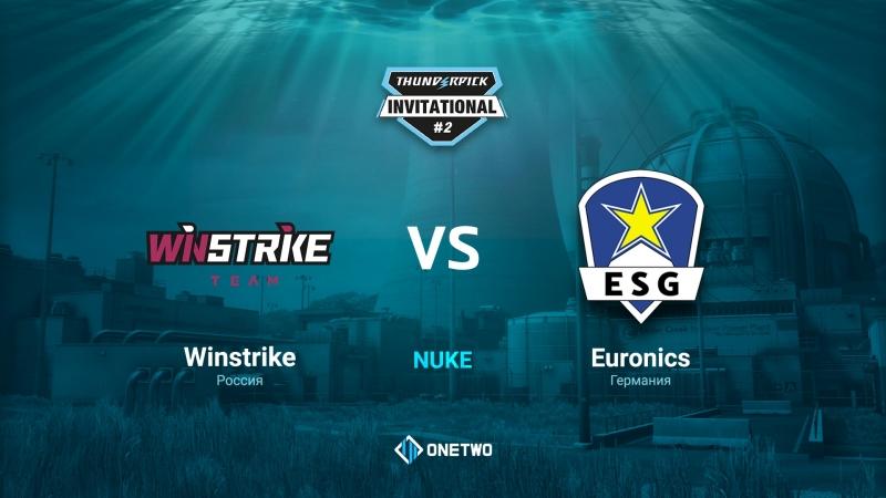 Thunderpick Invitational 2   Winstrike vs EURONICS   BO3   de_nuke   by Afor1zm