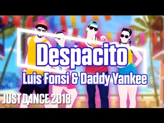 Just Dance 2018 | Despacito - Luis Fonsi & Daddy Yankee | Just Dance 2017 [Mod]