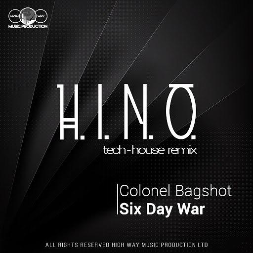 Colonel Bagshot альбом Six Day War (H.I.N.O. Tech-House Remix)