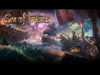 [Стрим] Sea of Thieves Closed Beta