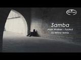 Samba50 - Alan Walker - Faded (Dj Mitya remix)