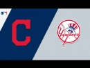 AL / 04.05.2018 / CLE Indians @ NY Yankees (1/3)