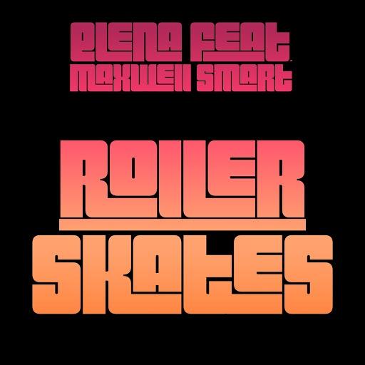 Елена альбом Rollerskates (feat. Maxwell Smart)