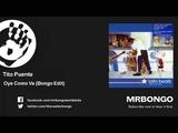 Tito Puente - Oye Como Va - Bongo Edit