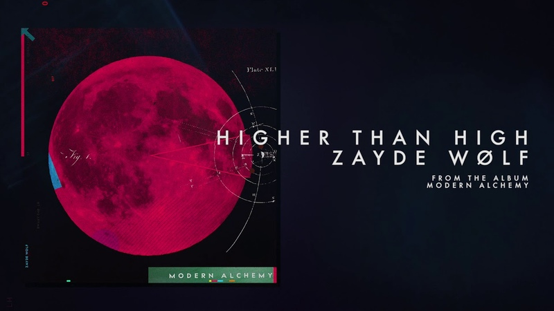 ZAYDE WOLF - HIGHER THAN HIGH (Official Audio)