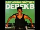 Derek B - Bad Young Brother (1988)