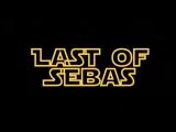 The Last OF Sebas : Episode I: Пробуждение Себаса -Тизер-Трейлер