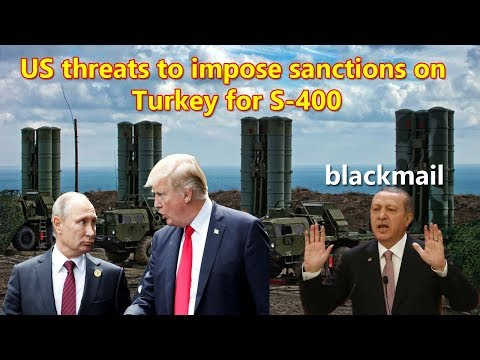 Russia slams US threats to impose sanctions on Turkey for S 400 purchase as blackmail