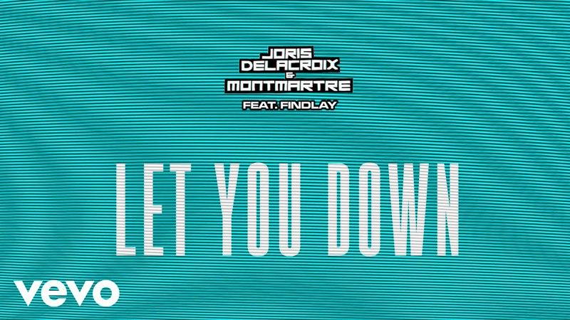 Joris Delacroix, Montmartre - Let You Down (Teaser Loop) ft. Findlay