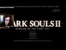 Dark Souls II SotFS Усираюсь от молока со Skittles