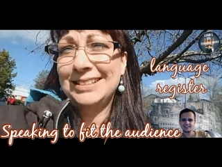 Speaking to fit the audience | language register