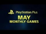 PlayStation Plus ¦ Игры месяца. Май 2018 ¦ PS4