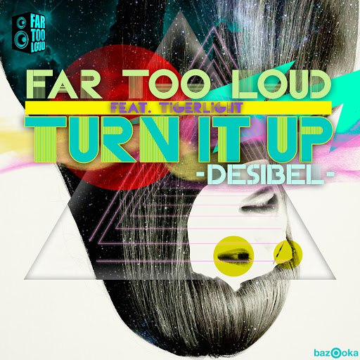 Far Too Loud альбом Turn It Up (Desibel) [feat. Tigerlight]