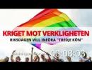 Kriget mot verkligheten Riksdagen vill införa tredje kön Den här Dan 6