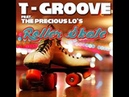 """T-Groove The Precious Lo's """"Roller Skate"""" (Official Music Video)"""