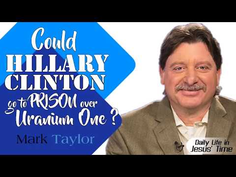 Mark Taylor Prophecy 08/08/2018 | Could Hillary Clinton go to PRISON over Uranium One