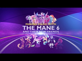 Making Magic With The Mane 6 And Their New Friends - MLP The Movie (2017)