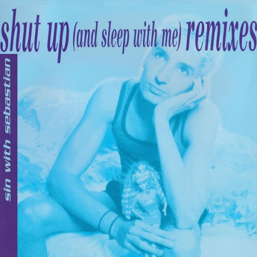 Sin with Sebastian альбом Shut Up (And Sleep with Me) [Remixes]