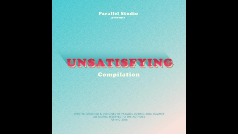 PARALLEL STUDIO - Unsatisfying