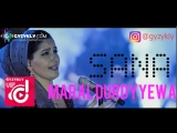 Maral Durdyyewa - Sana (Official Clip)