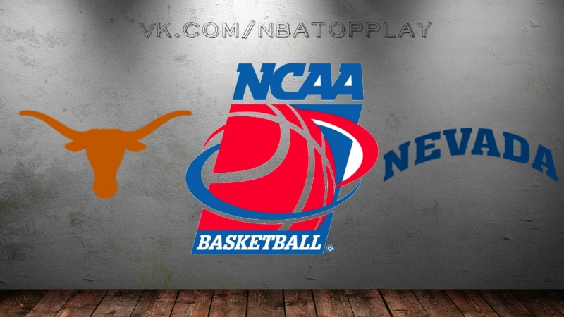 Texas Longhorns vs Nevada Wolf Pack | 16.03.2018 | 1st Round | NCAAM March Madness 2018