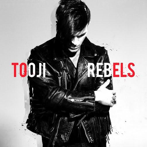 Tooji альбом Rebels