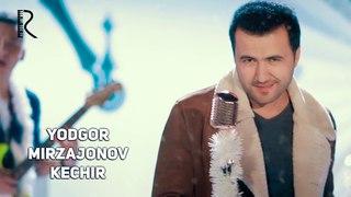 Yodgor Mirzajonov - Kechir | Ёдгор Мирзажонов - Кечир