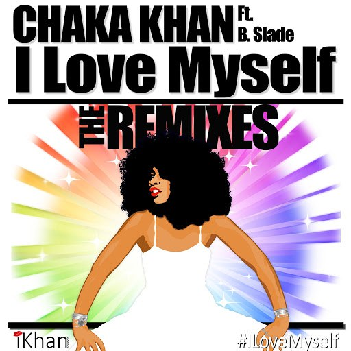 Chaka Khan альбом I Love Myself - The Remixes (feat. B. Slade & DJ Sidney Perry)