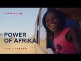 Ivan Dorn - Power of Afrika | Doc (Teaser)