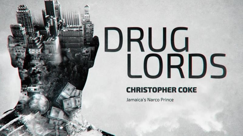 Наркобароны 2 сезон 3 серия Наркопринц Ямайки Кристофер Коук Drug Lords 2018 FullHD