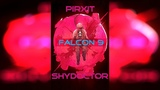 Pirxit &amp ShyDoctor-Falcon 9 (Preview)
