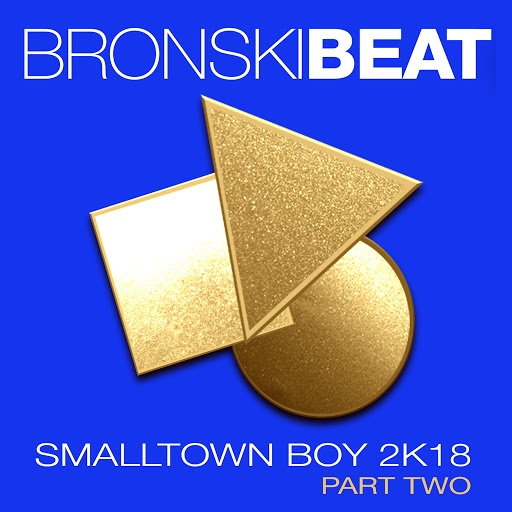 Bronski Beat альбом Smalltown Boy 2k18 Part 2 - EP
